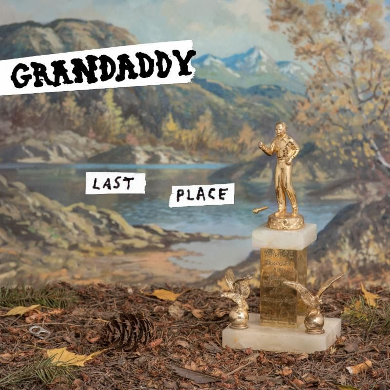 grandaddy-lastplace
